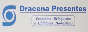 DRACENA PRESENTES - BRINQUEDOS E UTILIDADES